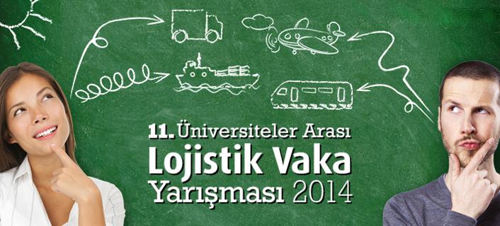 11. Üniversiteler Arası Lojistik Vaka Yarışması 2014