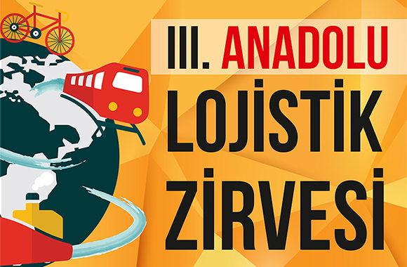 III. Anadolu Lojistik Zirvesi